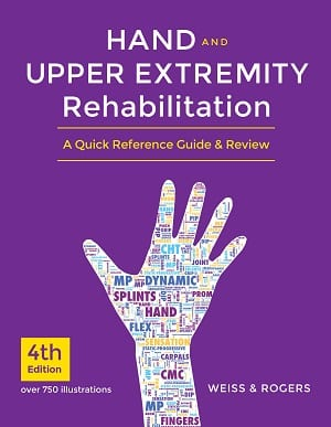 Hand and Upper Extremity Rehabilitation, 4th Ed Book – A Quick Reference Guide and Review