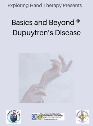 Basics and Beyond ® Dupuytren's Disease