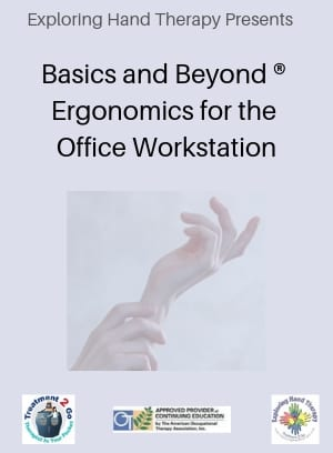 Basics and Beyond ® Ergonomics for the Office Workstation