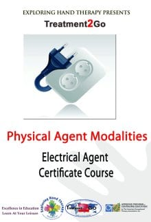 Physical Agents:  Electrical Modalities Certification Program:  Occupation – Based Implementation of Electrical Agents updated