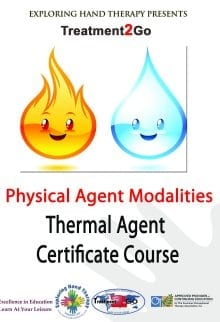 Physical Agents:  A Thermal Modalities Certification Program: Occupation-Based Implementation of Thermal Agent  updated