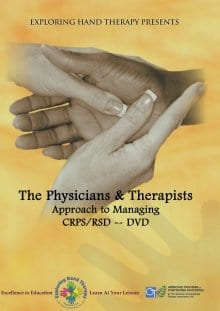RSD/CRPS The Physicians and Therapists Approach to Comprehensive Evaluation and Management