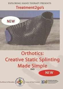 Orthotics: Creative Static Splinting Made Simple