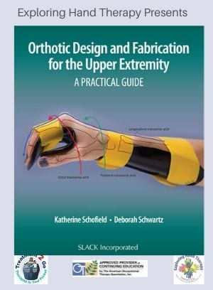 Orthotic Design and Fabrication for the Upper Extremity: A Practical Guide NO CE BOOK ONLY!