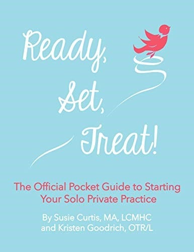 Ready, Set, Treat!: The Official Pocket Guide to Starting Your Solo Private Practice Paperback (AOTA APP CE)