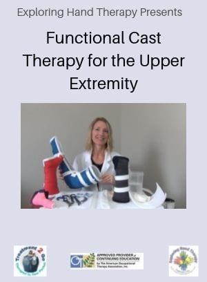 Functional Cast Therapy for the Upper Extremity